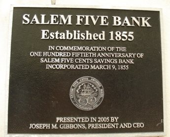 This plaque is part of Salem Five Bank's headquarters on Essex Street in Salem, MA. Salem Five celebrated its 160th anniversary on May 14, 2015.